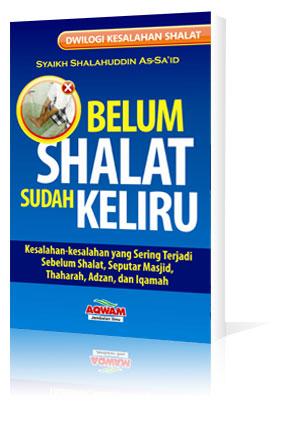 bELUM SHALAT SUDAH KELIRU